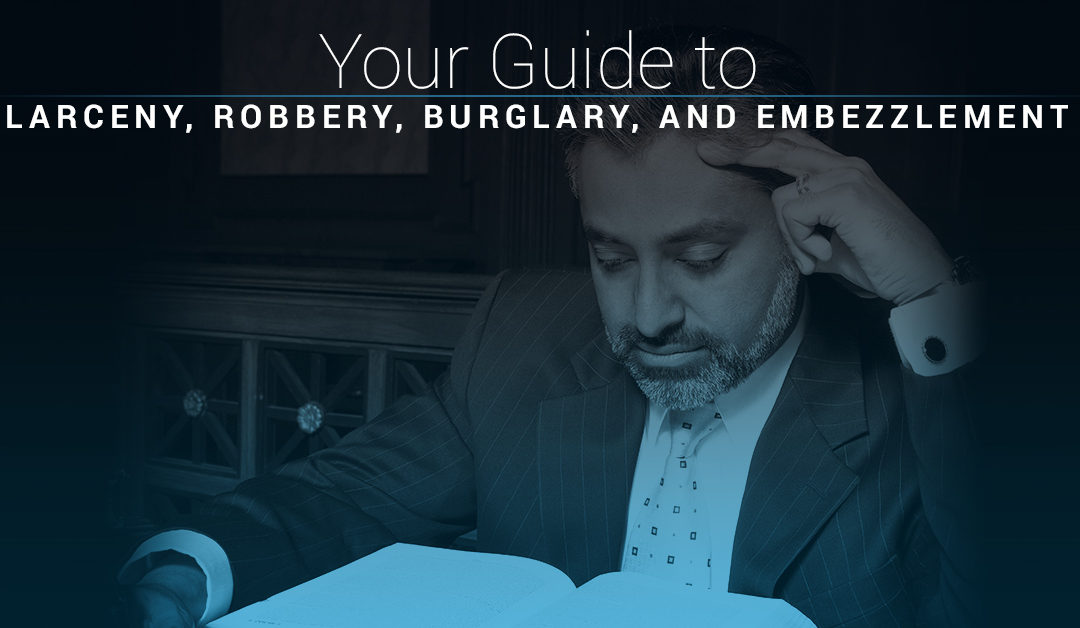 Your Guide to Larceny, Robbery, Burglary, and Embezzlement