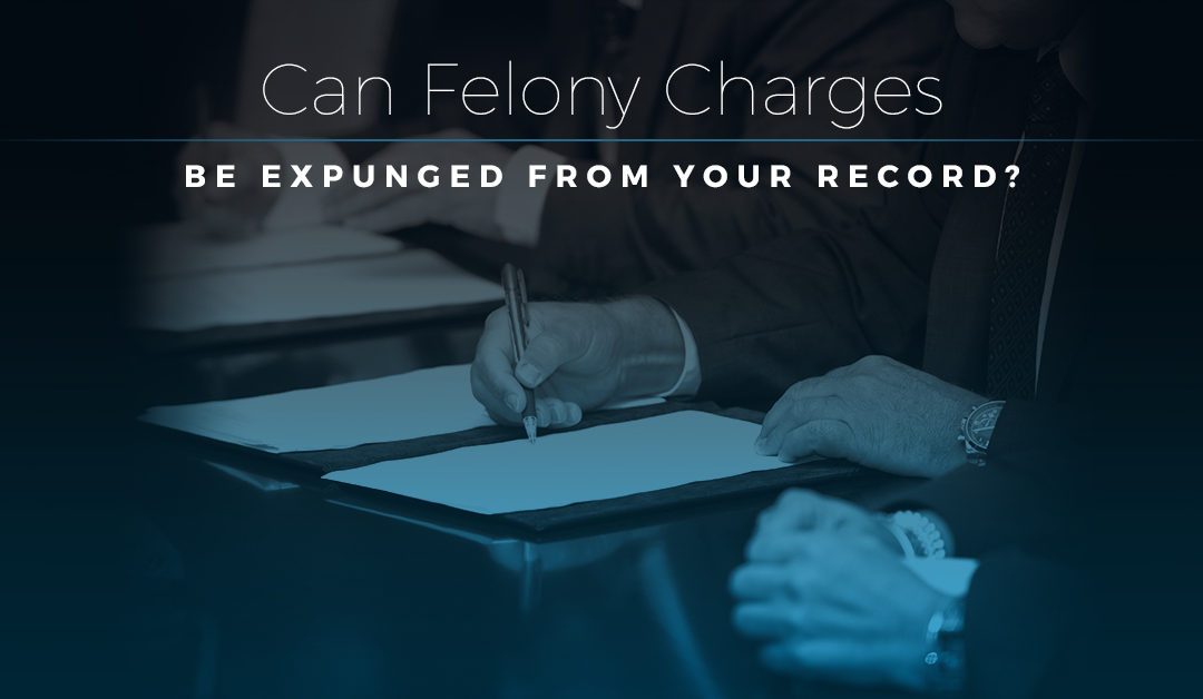 Can Felony Charges be Expunged From Your Record?