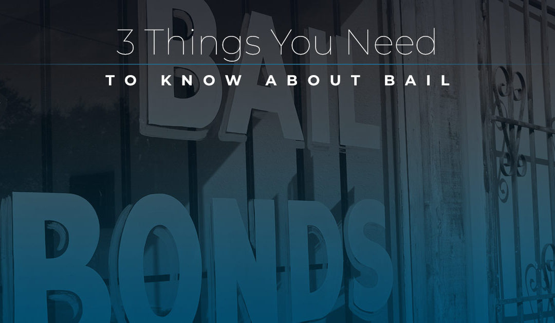 3 Things You Need To Know About Bail